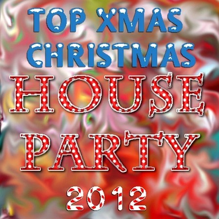 Top Xmas Christmas House Party (2012)