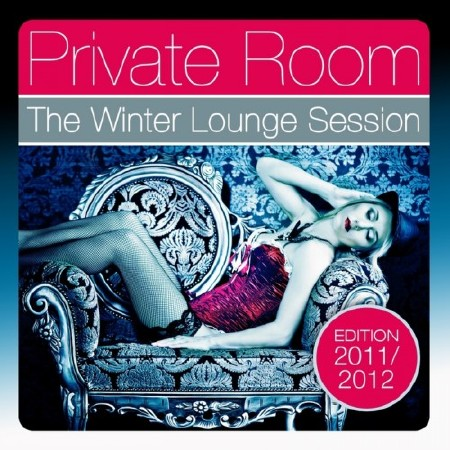 Private Room: The Winter Lounge Session 2011/2012