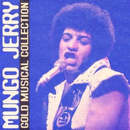 Mungo Jerry - Gold Musical Collection (2011)