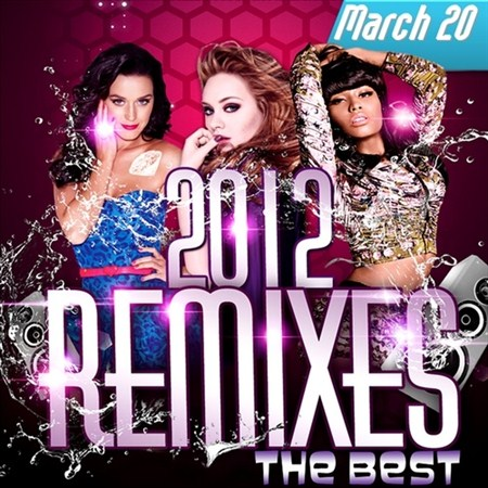 The Best Remixes March 20 (2012)