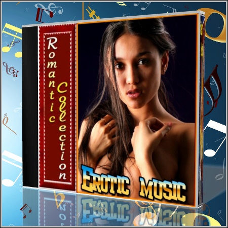 Romantic Collection : Erotic music ( 2012/MP3)