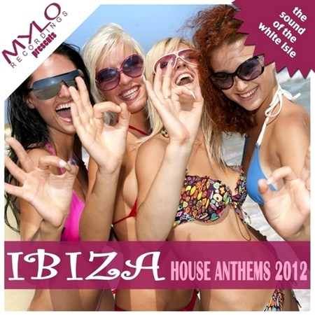 Ibiza House Anthems (2012)