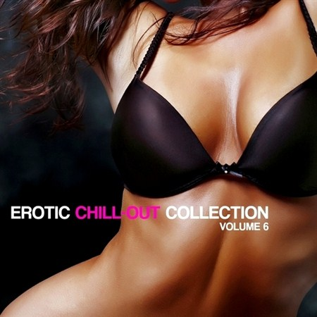 Erotic Chill Out Collection Vol.6 (2012)