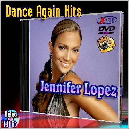 Jennifer Lopez - Dance Again Hits (2012/DVDRip)