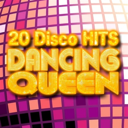 Dancing Queen - 20 Disco Hits (2012)