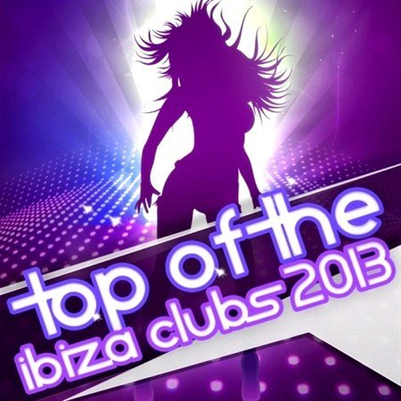 Top Of The Ibiza Clubs (2013)