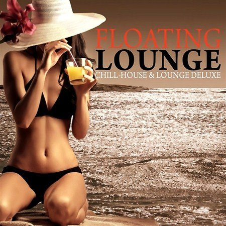 Floating Lounge. Chill-House & Lounge Deluxe (2013)