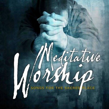 Meditative Worship Songs for the Sacred Place (2013)