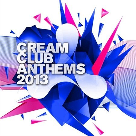 Cream Club Anthems (2013)