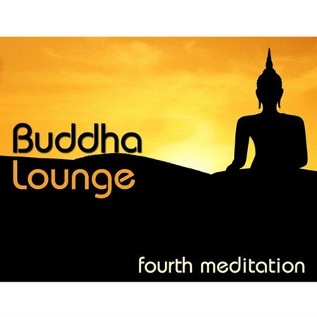 Buddha Lounge Fourth Meditation (2013)