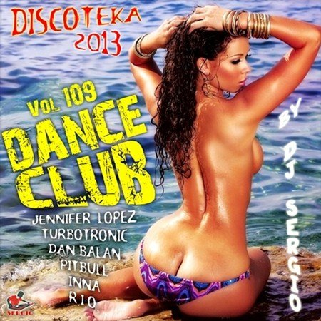 Дискотека Dance Club Vol. 109 (2013)