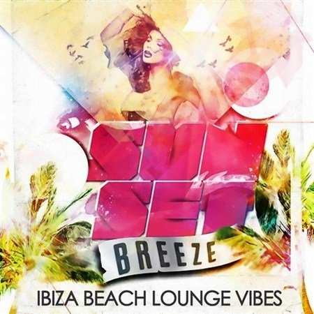 Sunset Breeze Ibiza Beach Lounge (2013)