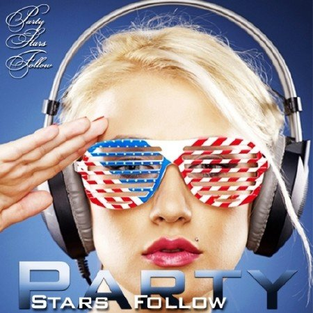 Party Stars Follow (2013)
